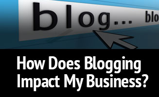 How Does Blogging Impact My Business