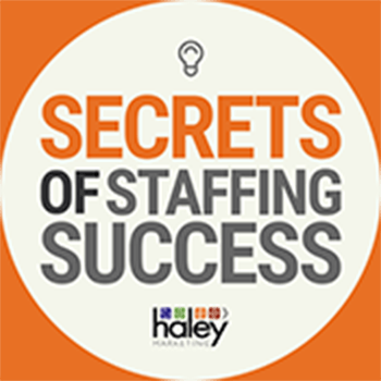 Secrets of Staffing Success Podcast