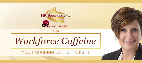 HR Solutions (OI Global Partners) presents: Workforce Caffeine - Your Morning Jolt of Insight