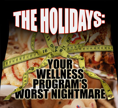 The Holidays: Your Wellness Program's Worst Nightmare