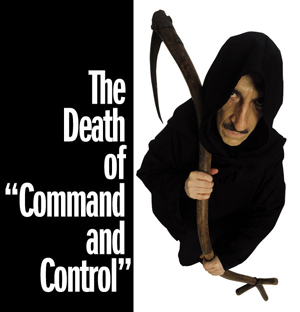 "The Death of ""Command and Control"" The Death of ""Command and Control"""