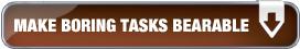 Make Boring Tasks Bearable