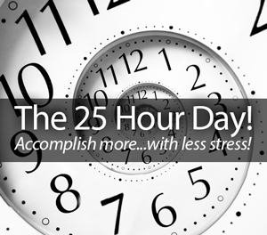 The 25 Hour Day!