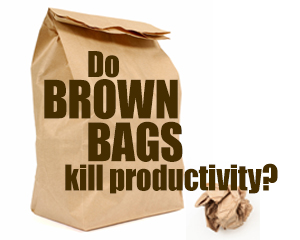 Do brown bags kill productivity?