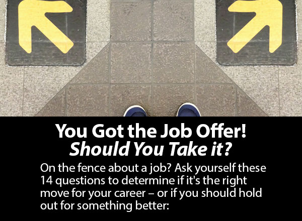 You Got the Job Offer! Should You Take it?