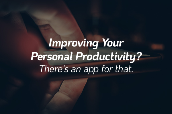 Improving Your Personal Productivity? There's an app for that.