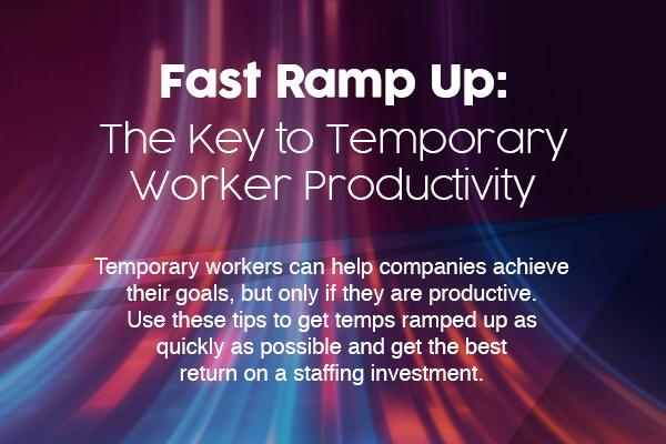 Fast Ramp Up: The Key to Temporary Worker Productivity