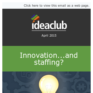 Idea Club - Innovation...and Staffing?